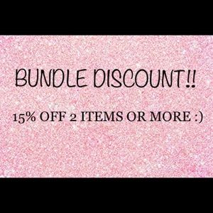 BUNDLE DISCOUNT!! 15% OFF 2 ITEMS OR MORE!! 😊